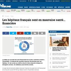 Les hôpitaux français sont en mauvaise santé... financière