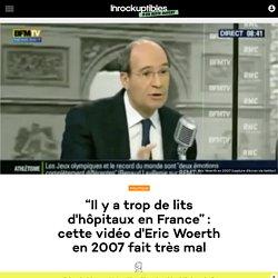 """""""Il y a trop de lits d'hôpitaux en France"""": cette vidéo d'Eric Woerth en 2007 fait très mal"""