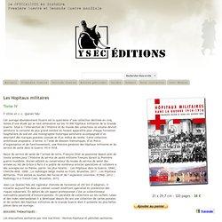 Les Hopitaux militaires IV - editions
