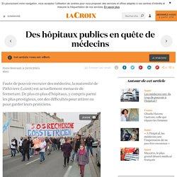 Des hôpitaux publics en quête de médecins - La Croix