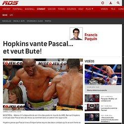 Hopkins vante Pascal... et veut Bute!