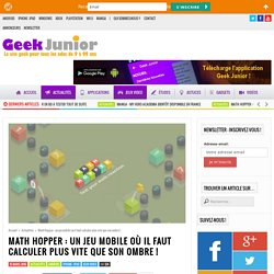 Math Hopper : un jeu mobile où il faut calculer plus vite que son ombre