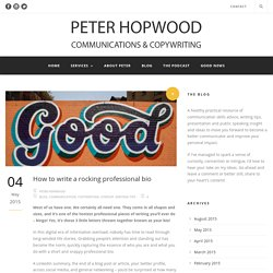 Peter Hopwood » How to write a rocking professional bio