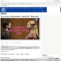 'La hora chanante' versión 'Narcos'