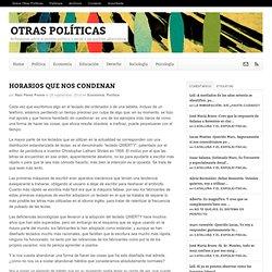 HORARIOS QUE NOS CONDENAN