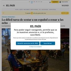 Nuevos horarios: La difícil tarea de sentar a un español a cenar a las ocho