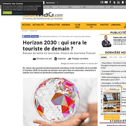 Horizon 2030 : qui sera le touriste de demain ?