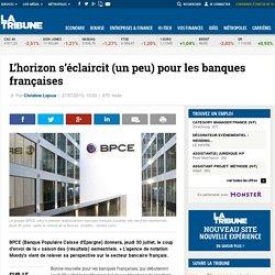 L'horizon s'éclaircit (un peu) pour les banques françaises