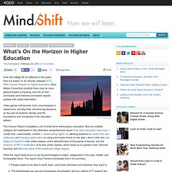 What's On the Horizon in Higher Education