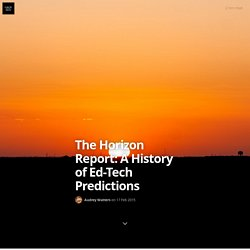 The Horizon Report: A History of Ed-Tech Predictions