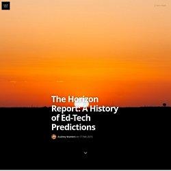 The Horizon Report: A History of Ed-Tech Predictions
