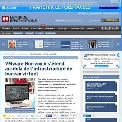 VMware Horizon 6 s'étend au-delà de l'infrastructure de bureau virtuel