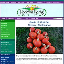 Horizon Herbs-Organic growers of medicinal herb seeds, medicinal herb plants, organic vegetable seeds and organic garden seeds.