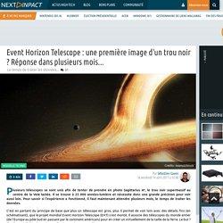 Event Horizon Telescope : une première image d'un trou noir ? Réponse dans plusieurs mois...