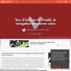Tour d'horizon de Vivaldi, le navigateur des power users - Tech