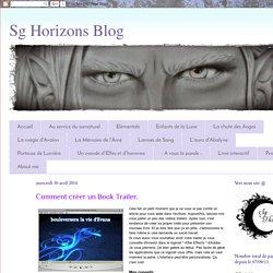 Sg Horizons Blog: Comment créer un Book Trailer.