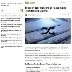 Broaden Your Horizons by Randomizing Your Reading Material