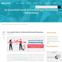An Essential Guide to Vertical and Horizontal Outsourcing