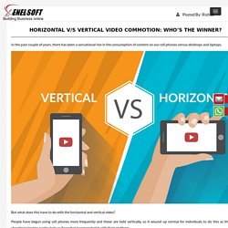 Horizontal V/S Vertical Video Commotion: Who's The Winner?