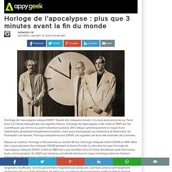 Horloge de l'apocalypse : plus que 3 minutes avant la fin du monde