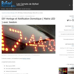 DIY Horloge et Notification Domotique ( Matrix LED ) avec Jeedom - Les Carnets de Byfeel