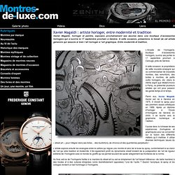 Xavier Magaldi : artiste horloger, entre modernité et tradition