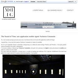 [horlogerie & digital] The Sound of Time, la nouvelle application mobile de Vacheron Constantin