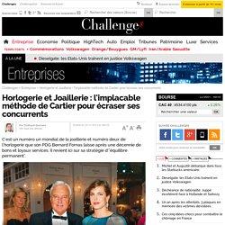 Horlogerie et Joaillerie : l'implacable méthode de Cartier pour écraser ses concurrents - 15 novembre 2012