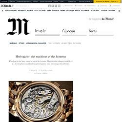 Horlogerie : des machines et des hommes