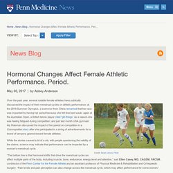 Hormonal Changes Affect Female Athletic Performance. Period. – PR News