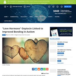 """Love Hormone"" Oxytocin Linked to Improved Bonding in Autism"