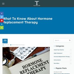 What to Know About Hormone Replacement Therapy