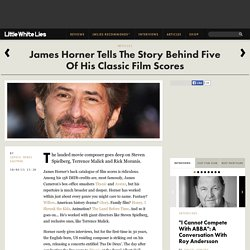 James Horner Tells The Story Behind Five Of His Classic Film Scores