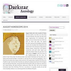 Monthly Horoscope August 2014 ~ Darkstar Astrology