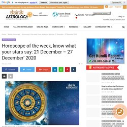 Horoscope of the week, know what your stars say: 21 December – 27 December' 2020
