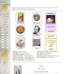 Mystic Games -- Free tarot readings, IChing, daily horoscopes, and more.