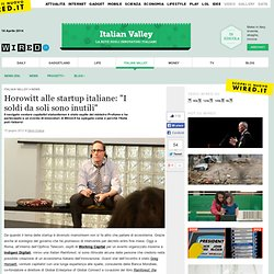 "Horowitt alle startup italiane: ""I soldi da soli sono inutili"""