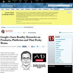 Google+ Guru Bradley Horowitz on Products, Platforms, Pesky Memo - Ina Fried - AsiaD
