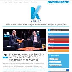 Bradley Horowitz a présenté la nouvelle version de Google Hangouts lors de #LeWeb