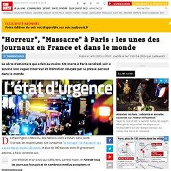 """""""Horreur"""", """"Massacre"""" à Paris : les unes des journaux en France et dans le monde"""