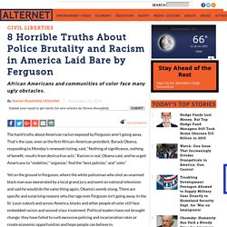 8 Horrible Truths About Police Brutality and Racism in America Laid Bare by Ferguson