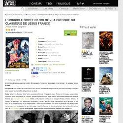L'horrible docteur Orlof - la critique du classique de Jesus Franco
