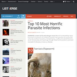 Top 10 Most Horrific ParasiteInfections
