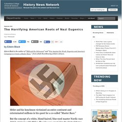 The Horrifying American Roots of Nazi Eugenics