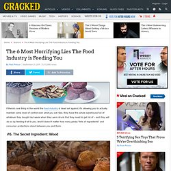 The 6 Most Horrifying Lies The Food Industry is Feeding You