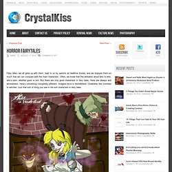 Horror Fairytales | Crystal Kiss - Strange News and more...