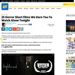 25 Horror Short Films We Dare You To Watch Alone Tonight