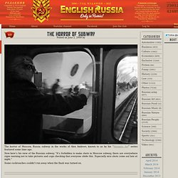 English Russia » The Horror of Subway