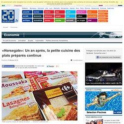 20MINUTES 09/02/14 «Horsegate»: Un an après, la petite cuisine des plats préparés continue