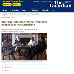 The Four Horsemen review - whatever happened to 'New Atheism'?